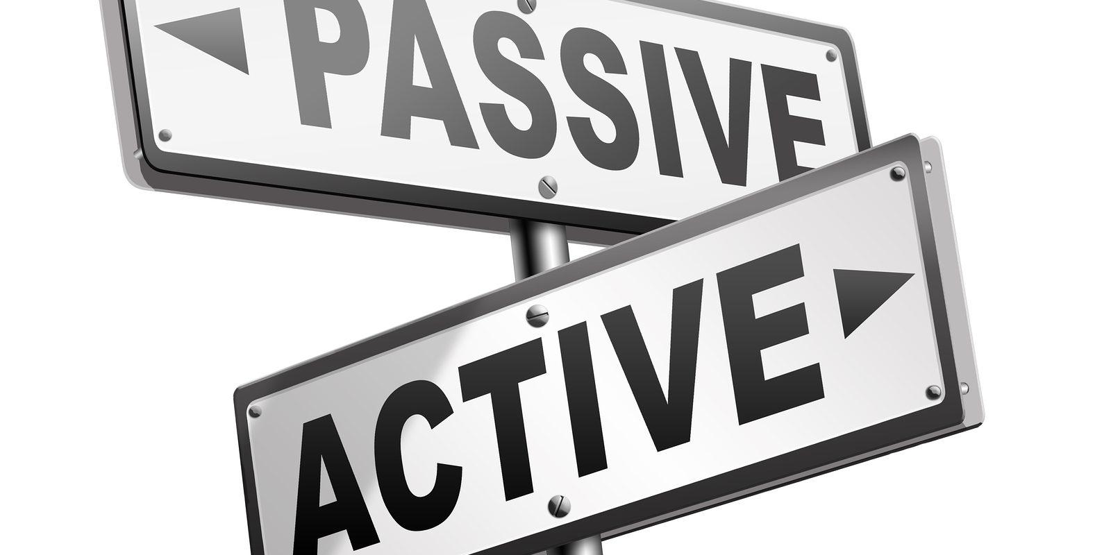 Hello passive goodbye active